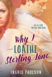 Why I Loathe Sterling Lane Pdf Book