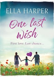 One Last Wish: A heartbreaking novel about love and loss Pdf Book