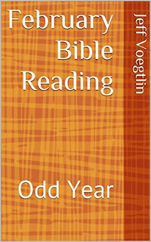 February Bible Reading: Odd Year (Two-year Reading Plan Bible Book 14)