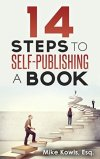 14 Steps to Self-Publishing a Book by Mike Kowis
