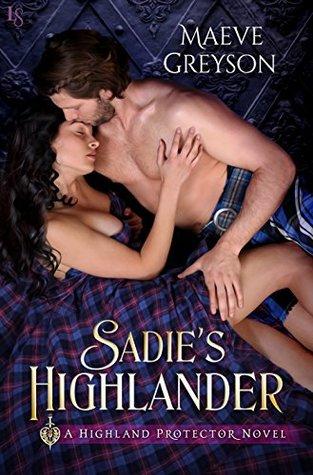 Sadie's Highlander: A Highland Protector Novel (Highland Protectors)