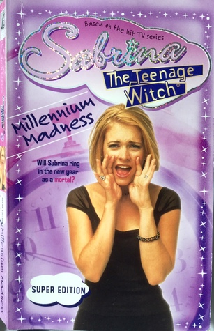 Millennium Madness (Sabrina the Teenage Witch, #29)