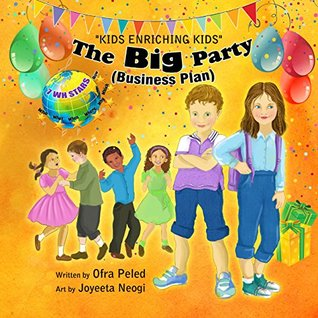 Children's book: The Big Party (Business for Kids 1: Business Plan) : Set your kids up for success with simple business concepts (7WH Stars books)