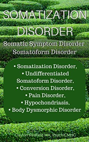 Somatization disorder/ Somatic Symptom Disorder: Previously recognized as Somatoform Disorder or Briquet's Syndrome