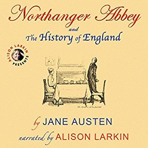 Northanger Abbey and the History of England (Annotated)