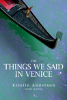The Things We Said in Venice