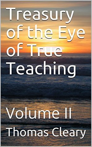 Treasury of the Eye of True Teaching: Volume II