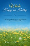 Whole Happy and Healthy by Jessica R. Dreistadt