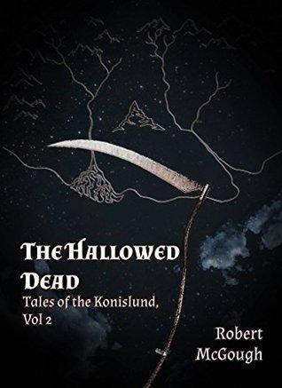 The Hallowed Dead: Tales of the Konislund, Vol. 2