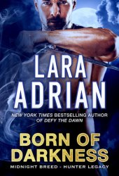 Born of Darkness (Hunter Legacy, #1)