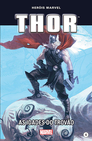 Thor: As Idades do Trovão (Heróis Marvel, #4)