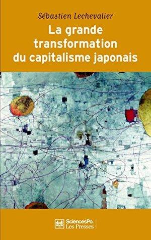 La grande transformation du capitalisme japonais (1980-2010) (REFERENCES)