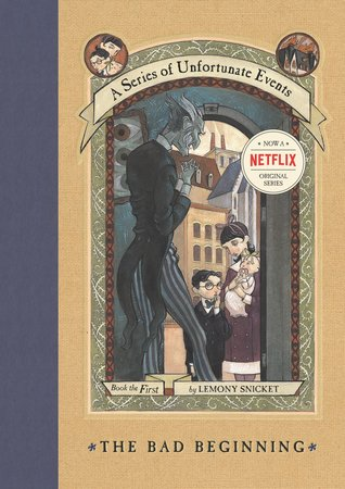 The Bad Beginning (A Series of Unfortunate Events, #1)
