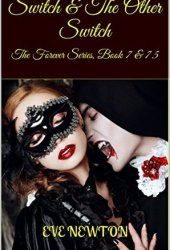 Switch & The Other Switch: The Forever Series, Book 7 & 7.5
