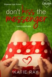 Don't Kiss the Messenger (Edgelake High School, #1) Pdf Book