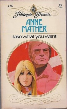 Take What You Want by Anne Mather