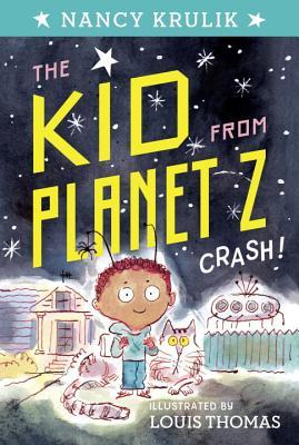 Crash! (The Kid From Planet Z, #1)