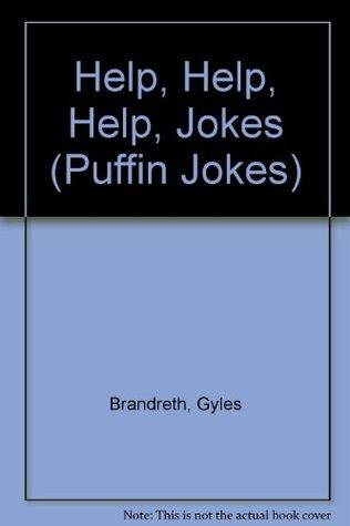 Help, Help, Help, Jokes