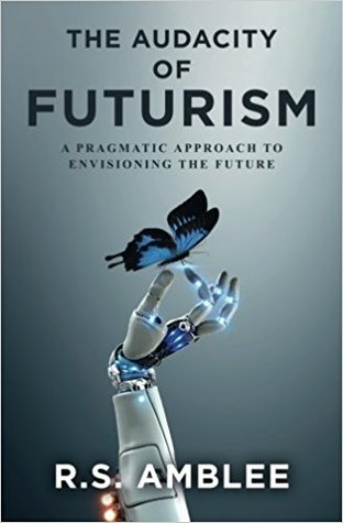 The Audacity of Futurism: A Pragmatic Approach to Envisioning the Future