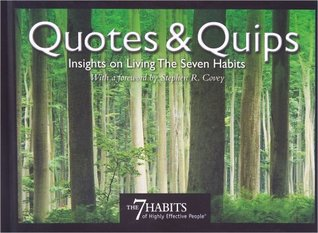 Quotes & Quips: Insights On Living The 7 Habits