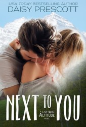 Next to You (Love with Altitude, #1) Book