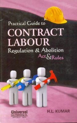 Practical Guide to Contract Labour: (Regulation and Abolition) Act and Rules