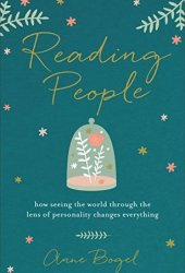 Reading People: How Seeing the World through the Lens of Personality Changes Everything Book