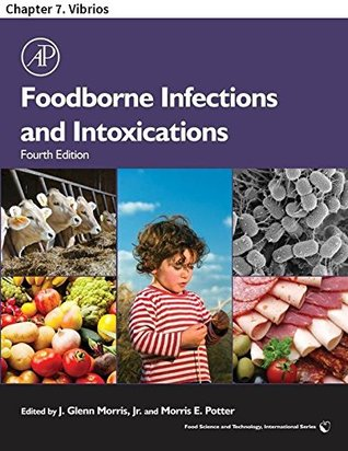Foodborne Infections and Intoxications: Chapter 7. Vibrios (Food Science and Technology)