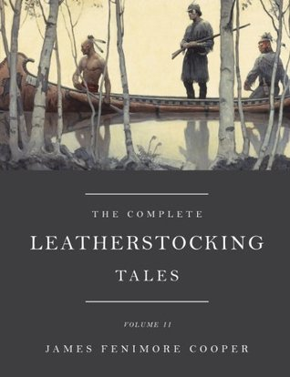 The Complete Leatherstocking Tales: Volume 2
