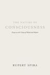 The Nature of Consciousness: Essays on the Unity of Mind and Matter