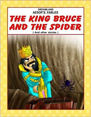 The King Bruce And The Spider And Other Stories