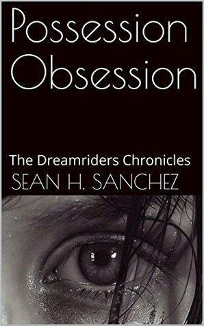 Possession Obsession: The Dreamriders Chronicles