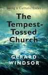 The Tempest-Tossed Church : Being a Catholic today