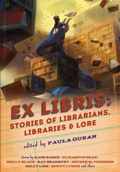 Ex Libris: Stories of Librarians, Libraries, and Lore Pdf Book