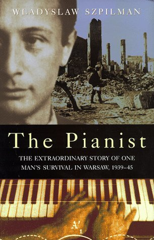 The Pianist: The Extraordinary Story of One Man's Survival in Warsaw, 1939–45