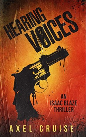 Hearing Voices: An Isaac Blaze Thriller