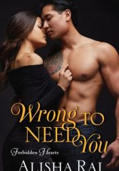 Wrong to Need You (Forbidden Hearts, #2) Pdf Book