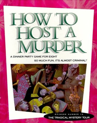 Tragical Mystery Tour (How to Host a Murder, #13)