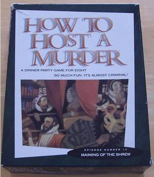Maiming of the Shrew (How to Host a Murder, #14)