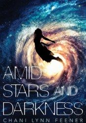 Amid Stars and Darkness (The Xenith Trilogy, #1) Pdf Book