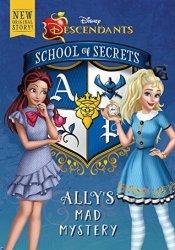 Ally's Mad Mystery (Disney Descendants: School of Secrets, #3) Pdf Book