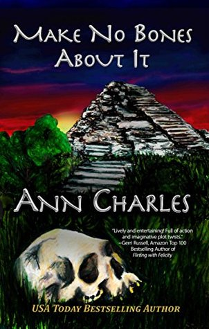 Make No Bones About It (A Dig Site Mystery #2)