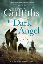 The Dark Angel (Ruth Galloway, #10) Book