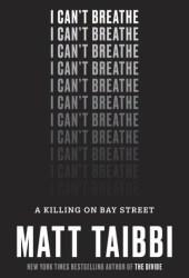 I Can't Breathe: A Killing on Bay Street Book Pdf