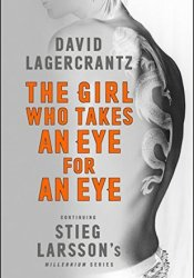 The Girl Who Takes an Eye for an Eye (Millennium, #5) Pdf Book