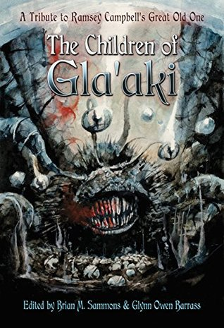 The Children of Gla'aki: A Tribute to Ramsey Campbell's Great Old One