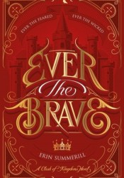 Ever the Brave (A Clash of Kingdoms #2) Pdf Book