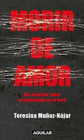 Morir de amor: Un reportaje sobre el feminicidio en el Perú