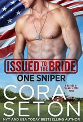 Issued to the Bride: One Sniper (Brides of Chance Creek Book 3) Book