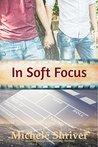 In Soft Focus
